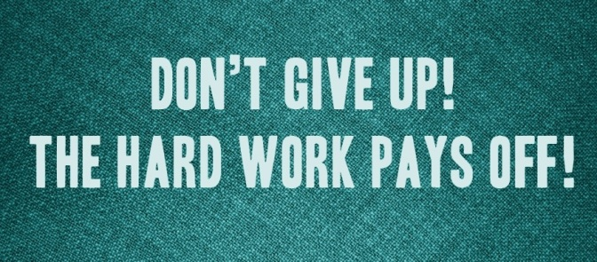 DAILY INSPIRATION: HARD WORK PAYS OFF!